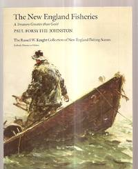 image of The New England Fisheries : a Treasure Greater Than Gold: the Russell W.  Knight Collection of New England Fishing Scenes