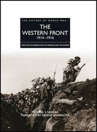 The Western Front 1914-1916 : From the Schlieffen Plan to Verdun and the Somme