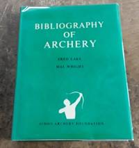 image of A Bibliography of Archery (1974)