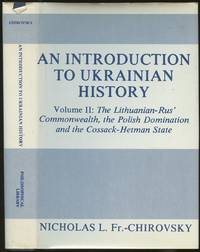 An Introduction to Ukrainian History: Volume 2--The Lithuanian-Rus' Commonwealth, the Polish...
