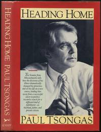 Heading Home by  Paul TSONGAS - First Edition - 1984 - from Between the Covers- Rare Books, Inc. ABAA (SKU: 177562)