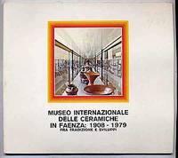 Museo Internazionale Delle Ceramiche in Faenza: 1908-1979, Fra Tradizione E Sviluppi