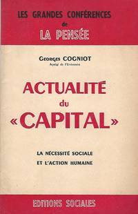 """Actualité du """"Capital"""" La nécessité sociale et l'action humaine"""