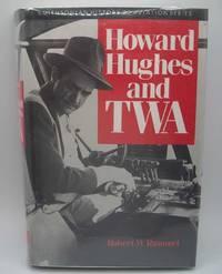 Howard Hughes and TWA (Smithsonian History of Aviation Series)