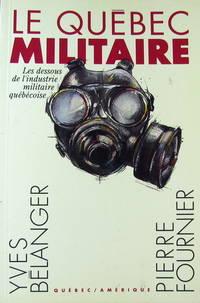 Le Québec militaire: Les dessous de l'industrie militaire Québécoise