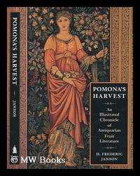 Pomona's harvest : an illustrated chronicle of antiquarian fruit literature / H. Frederic Janson by Janson, H. Frederic - 1996