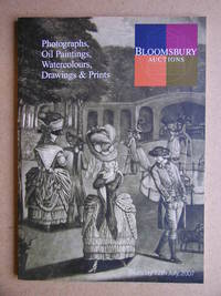 Bloomsbury Auctions: Catalogue of Photographs, Oil Paintings, Watercolours, Drawings & Prints. Thursday 12th July 2007