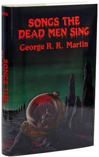 SONGS THE DEAD MEN SING by  George R.R Martin - Signed First Edition - 1983 - from John W. Knott, Jr., Bookseller, ABAA/ILAB and Biblio.com