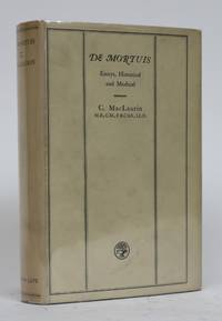 De Mortuis. Essays, Historical and Medical. Hitherto Published in Two Volumes Entitled Respectively Post Mortem and Mere Mortals