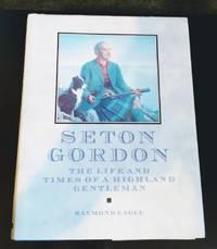 image of SETON GORDON: THE LIFE OF A HIGHLAND GENTLEMAN