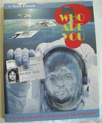 Who are You the Encyclopedia of Personal Identification by Scott French - Paperback - First - 2000 - from Books Bought and Sold (SKU: 002486)