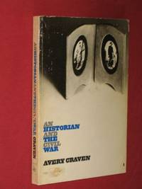An Historian and the Civil War by  Avery Craven - Paperback - Second Impression - 1967 - from Bookbarrow and Biblio.com
