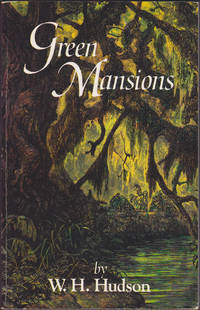 image of Green Mansions: A Romance of the Tropical Forest