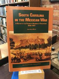 South Carolina in the Mexican War: A history of the Palmetto Regiment of volunteers, 1846-1917