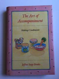 The Art of Accompaniment Making Condiments