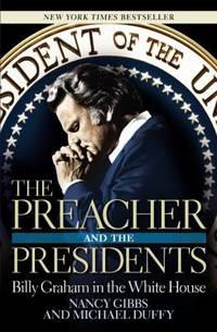 image of The Preacher and the Presidents : Billy Graham in the White House