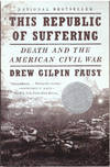 image of THIS REPUBLIC OF SUFFERING.; Death and the American Civil War