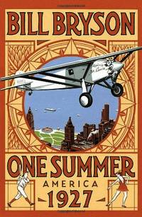 One Summer: America 1927 (Bryson) by  Bill Bryson - Paperback - from World of Books Ltd and Biblio.com