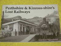 Perthshire & Kinross-shire's Lost Railways