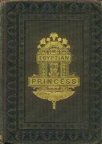 image of An Egyptian Princess (Authorized Edition In Two Volumes -- This is Volume I)
