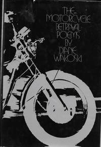 The Motorcycle Betrayal Poems