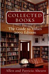 COLLECTED BOOKS 2002: The Guide to Values by  Allen and Patricia Ahearn - Signed - (2001) - from Quill & Brush and Biblio.com
