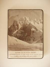 Selected Climbs in the Mont Blanc Range  -  Volume II  -  From the Col Du Geant to the Petit Col Ferret and Fenetre d'Arpette
