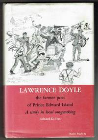 Lawrence Doyle, the Farmer-poet of Prince Edward Island: A Study in Local  Songmaking