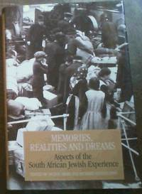 Memories, Realities and Dreams: Aspects of the South African Jewish Experience