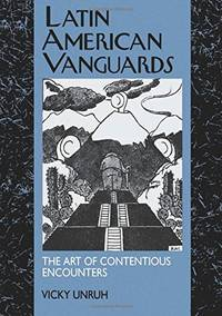 Latin American Vanguards: The Art of Contentious Encounters