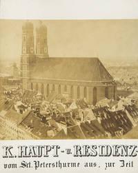 Panorama der K. Haupt-u.-Residenz-Stadt München. Aufgenommen in der Vogelperspective vom Sct. Petersthurme aus, zur Zeit des 700 jährigen Jubilaeums 1858