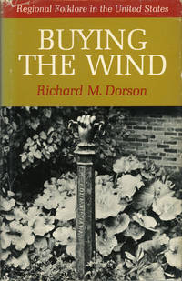 BUYING THE WIND: REGIONAL FOLKLORE IN THE UNITED STATES ..