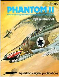Phantom II: A Pictorial History of the McDonnell Douglas F-4 Phantom II (Aircraft Specials 6010)