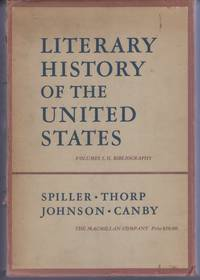 LITERARY HISTORY Of The UNITED STATES. Including BIBLIOGRAPHY