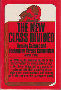New Class Divided, The : Russian Science and Technology Versus Communism