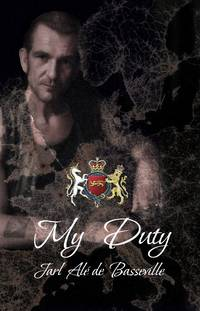 My Duty by Jarl Alé de Basseville - Paperback - First Edition - 2016 - from Editions Dedicaces (SKU: 227)