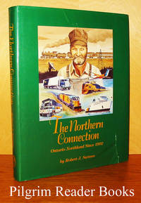 The Northern Connection: Ontario Northland Since 1902.
