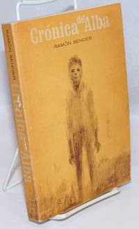 Crónica del Alba; edited with introduction, notes, and vocabulary by Florence Hall by  Ramon Sender - Paperback - 1946 - from Bolerium Books Inc., ABAA/ILAB (SKU: 245674)