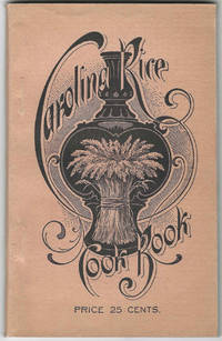 Carolina Rice Cook Book. Compiled by Mrs. Samuel G. Stoney