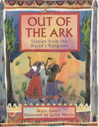 Out of the Ark: Stories from the World's Religions.