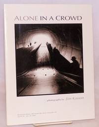 Alone in a crowd photographs [1987-1993]; curated by Eric Bosler. March 30 - July 24, 2005, 11 am - 4 pm