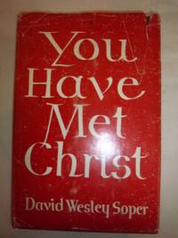 You Have Met Christ