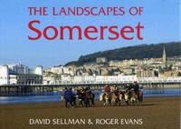 The Landscapes of Somerset (County Landscapes)