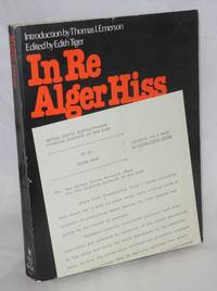 In Re Alger Hiss; petition for a Writ of Error Coram Nobis. Edited by Edith Tiger, introduction...