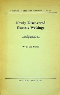 NEWLY DISCOVERED GNOSTIC WRITINGS: A Preliminary Survey of the Nag-Hammadi Find (Studies in...