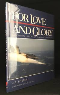 For Love and Glory; A Pictorial History of Canada's Air Forces