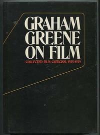 Graham Greene on Film: Collected Film Criticism, 1935-1939