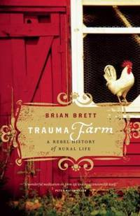 image of Trauma Farm : A Rebel History of Rural Life