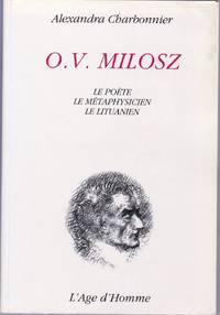 O.V. Milosz.  Le poète.  Le Métaphysicien.  Le Lituanien.