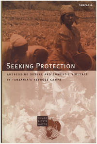Seeking Protection Addressing Sexual and Domestic Violence in Tanzania's Refugee Camps